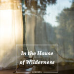 [PDF] [EPUB] In the House of Wilderness Download