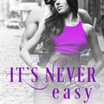 [PDF] [EPUB] It's Never Easy (BoudreauxUniverse) Download