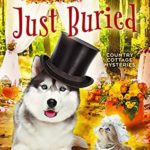 [PDF] [EPUB] Just Buried (Country Cottage Mysteries #9) Download