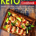 [PDF] [EPUB] Keto Dinner Cookbook: Healthy, Low Carb and High-Fat Keto Recipes to Try Tonight. Keto-Friendly Easy Weeknight Meals Anyone Can Cook Download