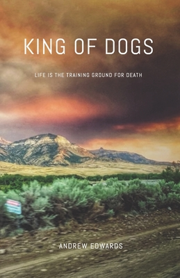 [PDF] [EPUB] King of Dogs: Life is the training ground for death. Download by Andrew Edwards