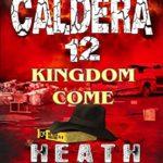 [PDF] [EPUB] Kingdom Come (Caldera #12) Download