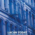 [PDF] [EPUB] Lacan Today: Psychoanalysis, Science, Religon Download