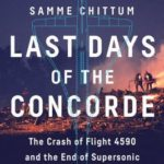 [PDF] [EPUB] Last Days of the Concorde: The Crash of Flight 4590 and the End of Supersonic Passenger Travel Download