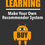 [PDF] [EPUB] Machine Learning: Make Your Own Recommender System (Machine Learning From Scratch) Download