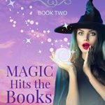 [PDF] [EPUB] Magic Hits the Books: Paranormal Women's Fiction (Wayward Witch Chronicles Book 2) Download