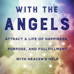[PDF] [EPUB] Manifesting with the Angels: Attract a Life of Happiness, Purpose, and Fulfillment with Heaven's Help Download
