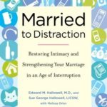 [PDF] [EPUB] Married to Distraction: Restoring Intimacy and Strengthening Your Marriage in an Age of Interruption Download