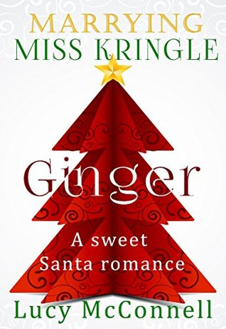 [PDF] [EPUB] Marrying Miss Kringle: Ginger Download by Lucy McConnell