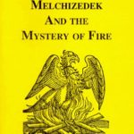 [PDF] [EPUB] Melchizedek and the Mystery of Fire Download