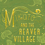 [PDF] [EPUB] Mikoto and the Reaver Village (Amaranthine Saga #4) Download
