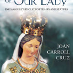 [PDF] [EPUB] Miraculous Images of Our Lady: 100 Famous Catholic Portraits and Statues Download