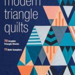[PDF] [EPUB] Modern Triangle Quilts: 70 Graphic Triangle Blocks – 11 Bold Samplers Download