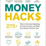 [PDF] [EPUB] Money Hacks: 275+ Ways to Decrease Spending, Increase Savings, and Make Your Money Work for You! Download