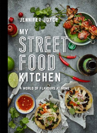 [PDF] [EPUB] My Street Food Kitchen: Fast and Easy Flavours From Around the World Download by Jennifer Joyce