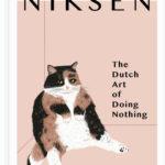 [PDF] [EPUB] Niksen: The Dutch Art of Doing Nothing Download