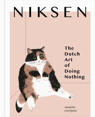 [PDF] [EPUB] Niksen: The Dutch Art of Doing Nothing Download by Annette Lavrijsen