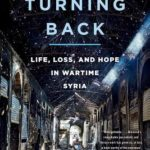[PDF] [EPUB] No Turning Back: Life, Loss, and Hope in Wartime Syria Download