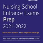 [PDF] [EPUB] Nursing School Entrance Exams Prep 2021-2022: Your All-in-One Guide to the Kaplan and HESI Exams Download