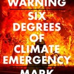 [PDF] [EPUB] Our Final Warning: Six Degrees of Climate Emergency Download