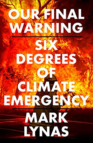 [PDF] [EPUB] Our Final Warning: Six Degrees of Climate Emergency Download by Mark Lynas