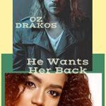 [PDF] [EPUB] Oz Drakos: He Wants Her Back Download