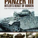 [PDF] [EPUB] Panzer III: Hitler's Beast of Burden Download