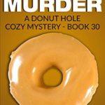 [PDF] [EPUB] Peanut Butter Fudge Murder (Donut Hole Mystery #30) Download