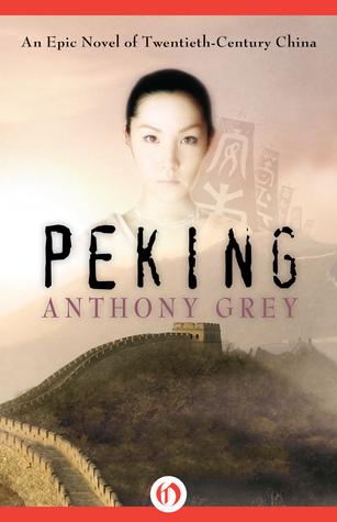 [PDF] [EPUB] Peking Download by Anthony Grey