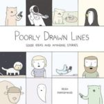 [PDF] [EPUB] Poorly Drawn Lines: Good Ideas and Amazing Stories (Poorly Drawn Lines, #1) Download