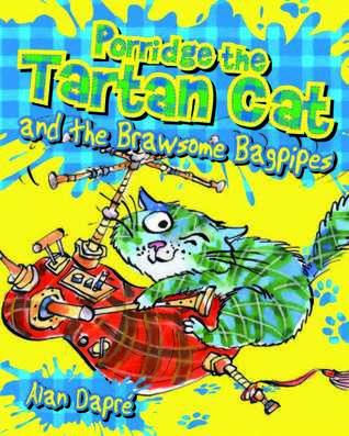 [PDF] [EPUB] Porridge the Tartan Cat and the Brawsome Bagpipes Download by Alan Dapre