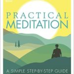 [PDF] [EPUB] Practical Meditation: A Simple Step-by-Step Guide Download