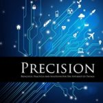 [PDF] [EPUB] Precision: Principles, Practices and Solutions for the Internet of Things Download