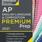 [PDF] [EPUB] Princeton Review AP English Language and Composition Premium Prep, 2021: 7 Practice Tests + Complete Content Review + Strategies and Techniques (College Test Preparation) Download