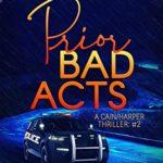 [PDF] [EPUB] Prior Bad Acts (A Cain Harper Thriller Book 2) Download