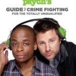 [PDF] [EPUB] Psych's Guide to Crime Fighting for the Totally Unqualified Download