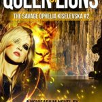 [PDF] [EPUB] Queen of Lions (A Novisarium Novel): The Savage Ophelia Kiselevska #2 Download