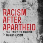 [PDF] [EPUB] Racism After Apartheid: Challenges for Marxism and Anti-Racism Download
