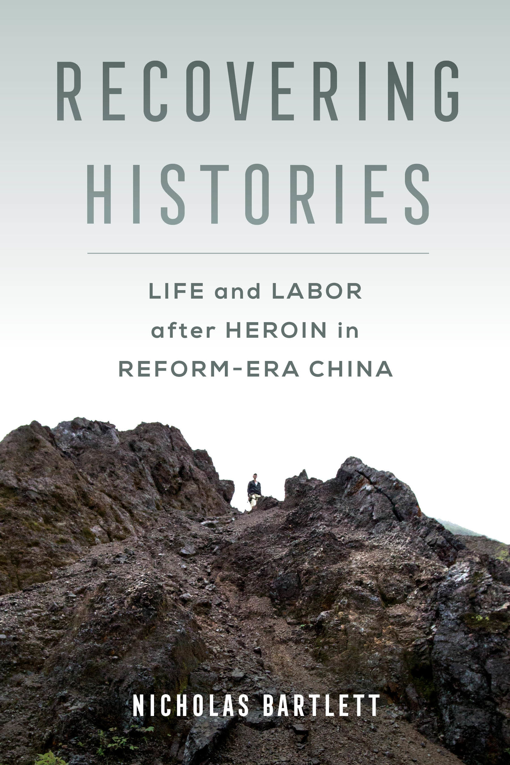 [PDF] [EPUB] Recovering Histories: Life and Labor after Heroin in Reform-Era China Download by Nicholas Bartlett