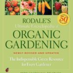 [PDF] [EPUB] Rodale's Ultimate Encyclopedia of Organic Gardening: The Indispensable Green Resource for Every Gardener Download