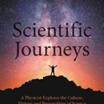 [PDF] [EPUB] Scientific Journeys: A Physicist Explores the Culture, History and Personalities of Science Download