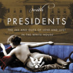 [PDF] [EPUB] Sex with Presidents: The Ins and Outs of Love and Lust in the White House Download