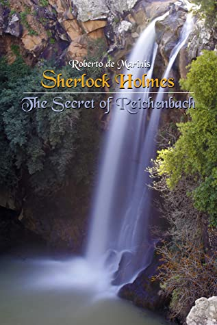 [PDF] [EPUB] Sherlock Holmes - The Secret of Reichenbach (Saga of Reichenbach Book 1) Download by Roberto de Marinis