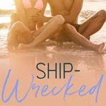[PDF] [EPUB] Ship-Wrecked (Love Is… Book 6) Download