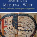 [PDF] [EPUB] Space in the Medieval West: Places, Territories and Imagined Geographies. Edited by Meredith Cohen, Fanny Madeline Download
