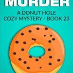 [PDF] [EPUB] Spooky Choc Orange Glazed Murder (Donut Hole Mystery #23) Download