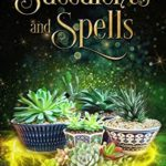 [PDF] [EPUB] Succulents and Spells: A Contemporary Witchy Fiction novella (Windflower Book 1) Download