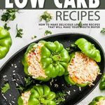 [PDF] [EPUB] Super Satisfying Low Carb Recipes: How to Make Delicious Low Carb Recipes That Will Make Your Mouth Water Download