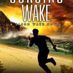 [PDF] [EPUB] Surging Wake (Jason Wake #2) Download