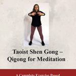 [PDF] [EPUB] Taoist Shen Gong Qigong for Meditation: A Complete Exercise Based Health Training Manual Download